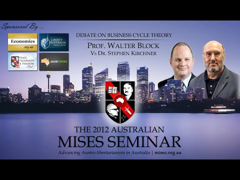 Business Cycle Debate - Walter Block Vs Stephen Kirchner [Australian Mises Seminar 2012]