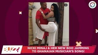 Nicki MInaj & new BF jam to Ghanaian singer's music on social media! | Daily Buzz! | AmeyawTV
