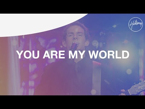 Hillsongs - You Are My World