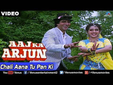 Chali Aana Tu Pan Ki (Aaj Ka Arjun)