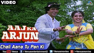 Aaj Ka Arjun - Chali Aana Tu Pan Ki