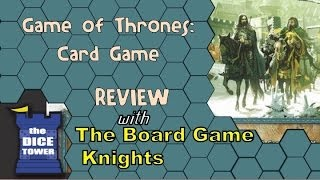 Game of Thrones Card Game Review - with the Board Game Knights