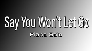 Say You Won 39 T Let Go By James Arthur Instrumental Version Piano Solo