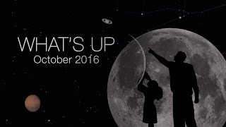 NASA Astronomy: What s Up for October 2016