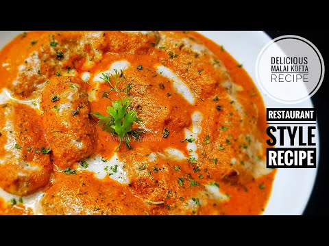 Perfect Restaurant Style Malai Kofta Recipe - Delicious and Simple Malai Kofta Recipe