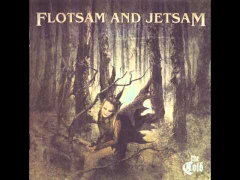 Flotsam And Jetsam - It
