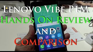 Lenovo Vibe P1M Hands on Overview, Comparison with P1