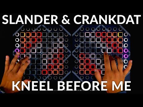 SLANDER & Crankdat - Kneel Before Me // Dual Launchpad Performance