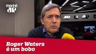 Roger Waters é um bobo; Queria aplauso, tomou vaia