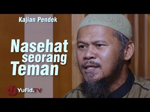 Kajian Pendek : Nasehat Seorang Teman - Ustadz Indra Abu Umar
