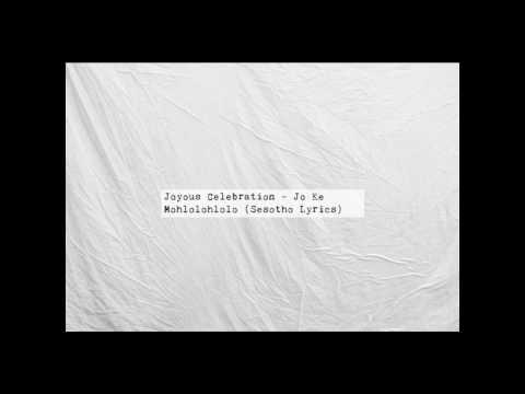 Joyous Celebration - Jo Ke Mohlolohlolo {Lyrics Video} (Sesotho Lyrics Only)