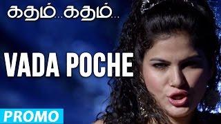 Vada Poche - Katham Katham | Promo Song