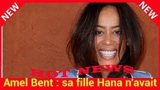 Amel Bent:sa fille Hana n'avait que cinq jours lorsqu'elle a débuté les enregistrements de The Voice