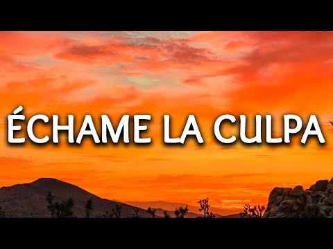 Luis Fonsi, Demi Lovato ? Echame La Culpa (Lyrics)