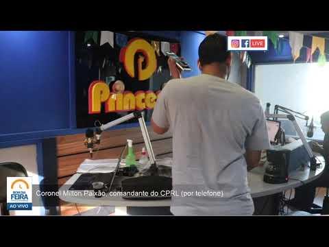 Coronel Milton Paixão, comandante do CPRL fala sobre as ações em Feira de Santana