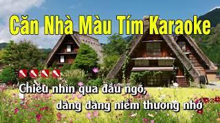 Căn Nhà Màu Tím Karaoke Nhạc Sống - Tone Nam