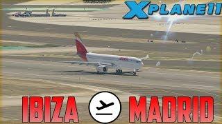 X Plane 11 // Problemas con el ILS // Ibiza - Madrid Iberia Airbus 330 //