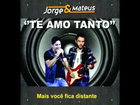 Eu Te Amo Tanto - Jorge E Mateus video