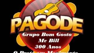 Grupo Bom Gosto Part Mv Bill 300 Anos O Preto Em Movimento