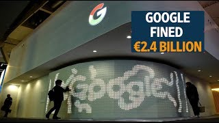 EU fines Google a record €2.4 billion