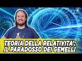 Teoria della relatività : Il paradosso dei gemelli