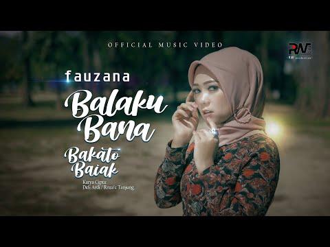 Download Lagu Fauzana - Balaku Bana Bakato Baiak  Lagu Minang Terbaru.mp3