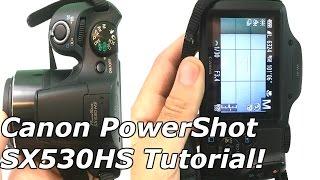 01. Canon PowerShot SX530 HS Tutorial