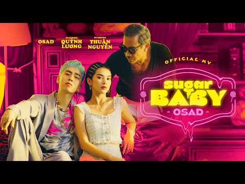 'SUGAR BABY' - OSAD | Official Music Video (Prod. Nhatnguyen)
