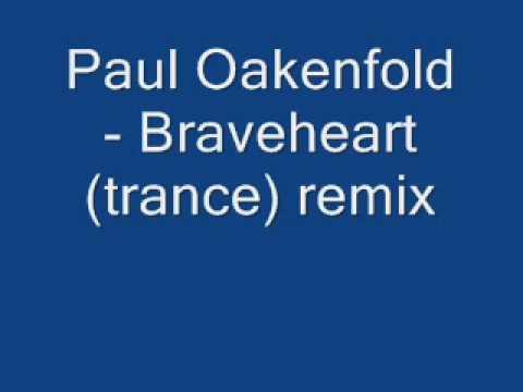 Paul OakenFold- braveheart trance remix. awesome
