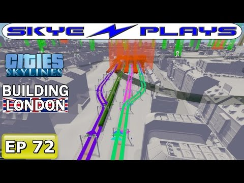 Cities Skylines London #72 ►The Trains Are Back!◀ [Timelapse/Commentary]