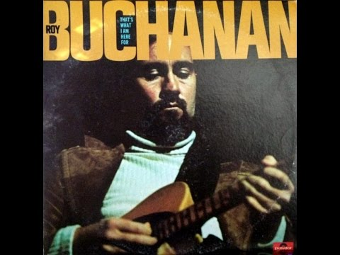 ROY BUCHANAN -  Hey Joe (In Memory Of Jimi Hendrix)
