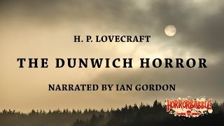 """The Dunwich Horror"" by H. P. Lovecraft (By HorrorBabble)"