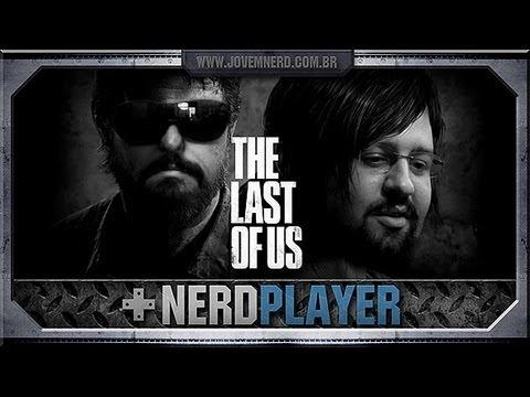The Last of Us - O JOGO DA MINHA VIDA! | NerdPlayer 82