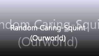Watch Squint Random Caring video