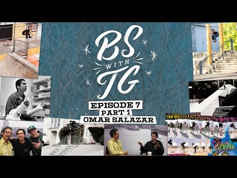BS with TG : Omar Salazar Part 1