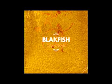 Blakfish - If The Good Lord Had Intended Us To Walk He Wouldnt Have Invented Roller-skates