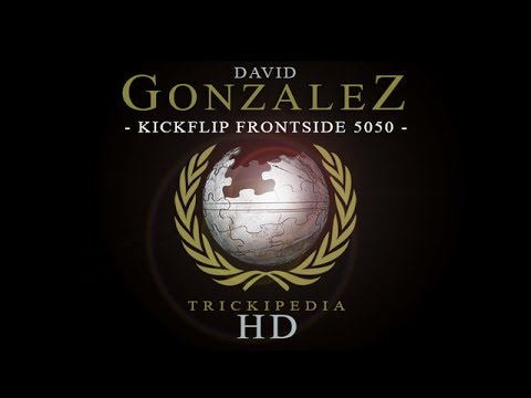 David Gonzalez: Trickipedia - Kickflip Frontside 5050