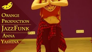 JazzFunk || Choreography by  Anna Yashina || Orange Production