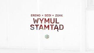 Segi x Zork x Martin Ereno - Wymul Stamtąd