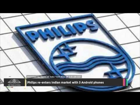 Philips Re-enters Indian Market With 3 Android Phones TOI