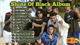Download lagu Album Shine Of Black Lengkap Terbaru