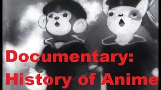Documentary: History of Anime Part 1 of 4