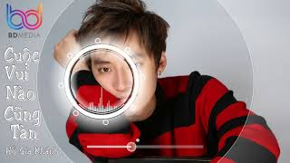 Cuộc Vui Nào Cũng Tàn Remix - Hồ Gia Khánh ft. DJ Eric T-J [ Audio Remix ]