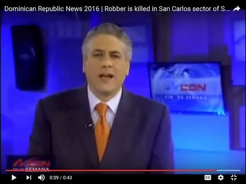 Dominican Republic News 2016 | Robber is killed in San Carlos sector of Santo Domingo
