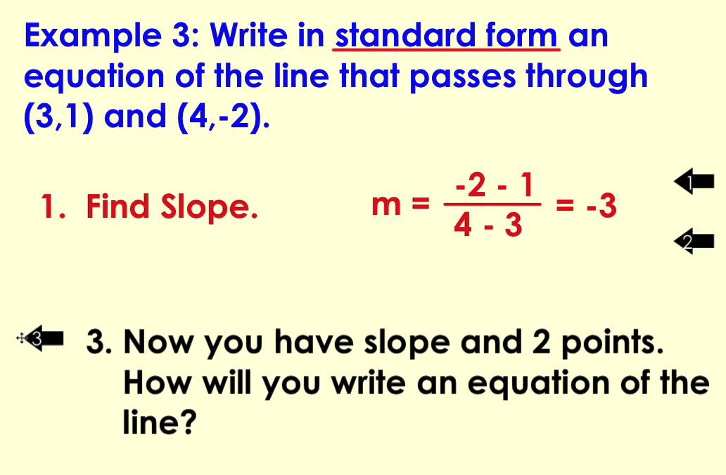 writing equations of lines standard form Question from kristy, a student: can you help me with this equation find the equation, in standard form of the line perpendicular to 2x-3y=-5 and passing through.
