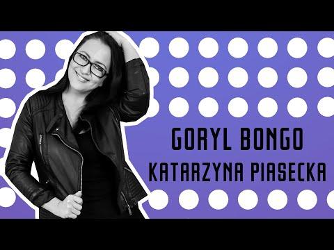 "Katarzyna Piasecka ""Goryl Bongo"""