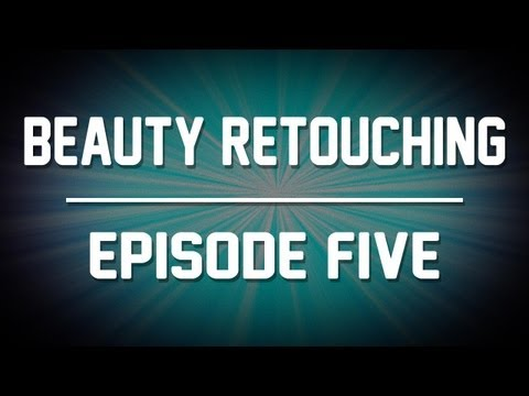 Beauty Retouching - Photoshop Tutorial (Part 5 of 5)
