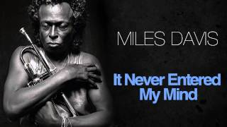 Miles Davis - It Never Entered My Mind
