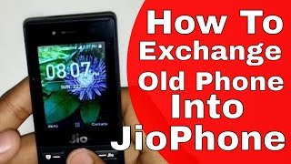 How To Exchange Old Feature Phone into JioPhone For Rs 501