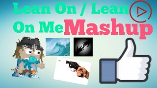 Lean On / Lean On Me Mashup ( Sam Tsui Cover )